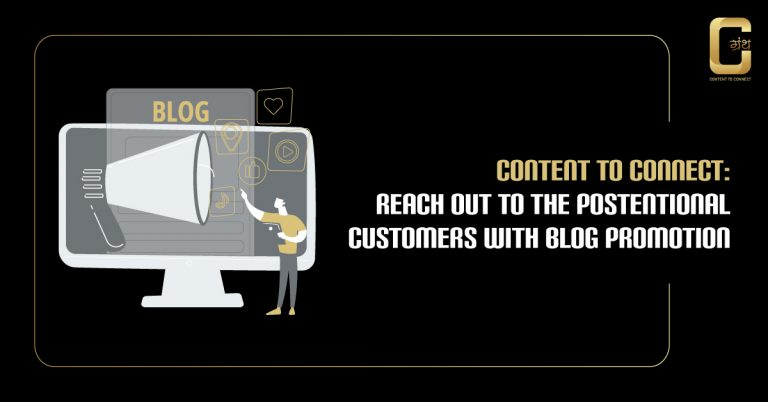 Content to connect: Reach out to the potential customers with blog promotion 2021